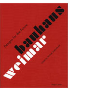 Bauhaus Weimar. Design for the future. Hatje Cantz