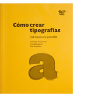 Cómo crear tipografías. Cristóbal Henestrosa