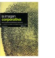La imagen corporativa. Teoría y práctica de la identificación institucional. Norberto Chaves