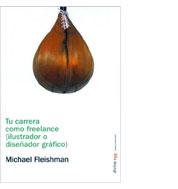 Tu carrera como freelance. Michael Fleishman